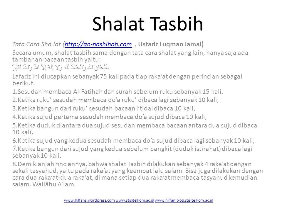 Shalat Tasbih Tata Cara Sha lat (http://an-nashihah.com , Ustadz Luqman Jamal)
