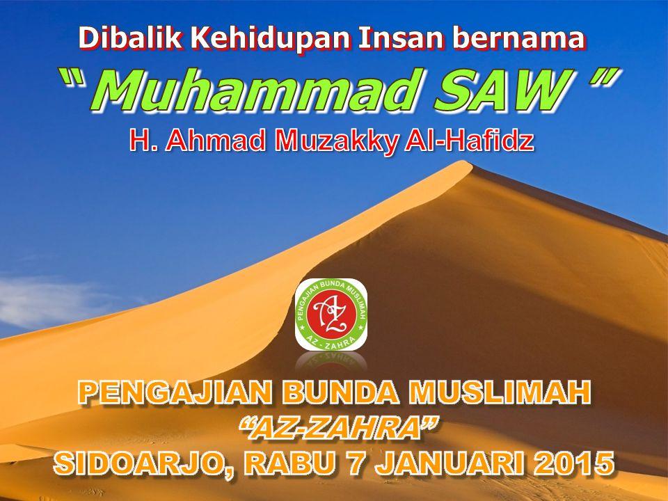 Muhammad SAW Dibalik Kehidupan Insan bernama