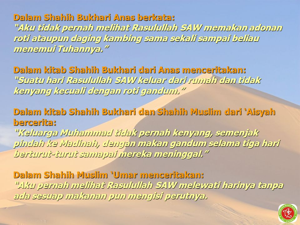 Dalam Shahih Bukhari Anas berkata:
