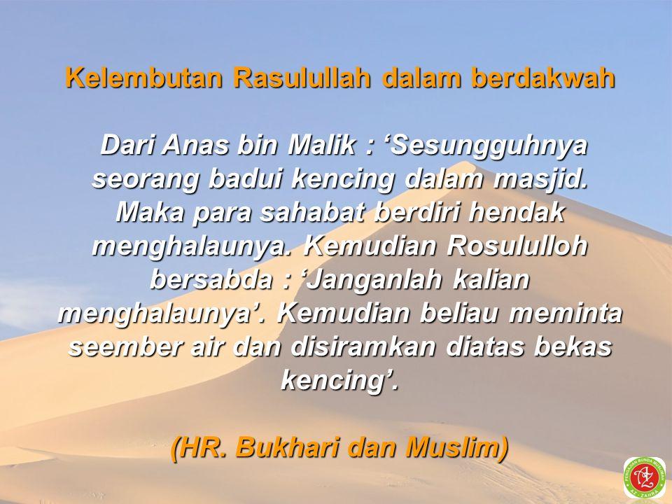 Kelembutan Rasulullah dalam berdakwah (HR. Bukhari dan Muslim)