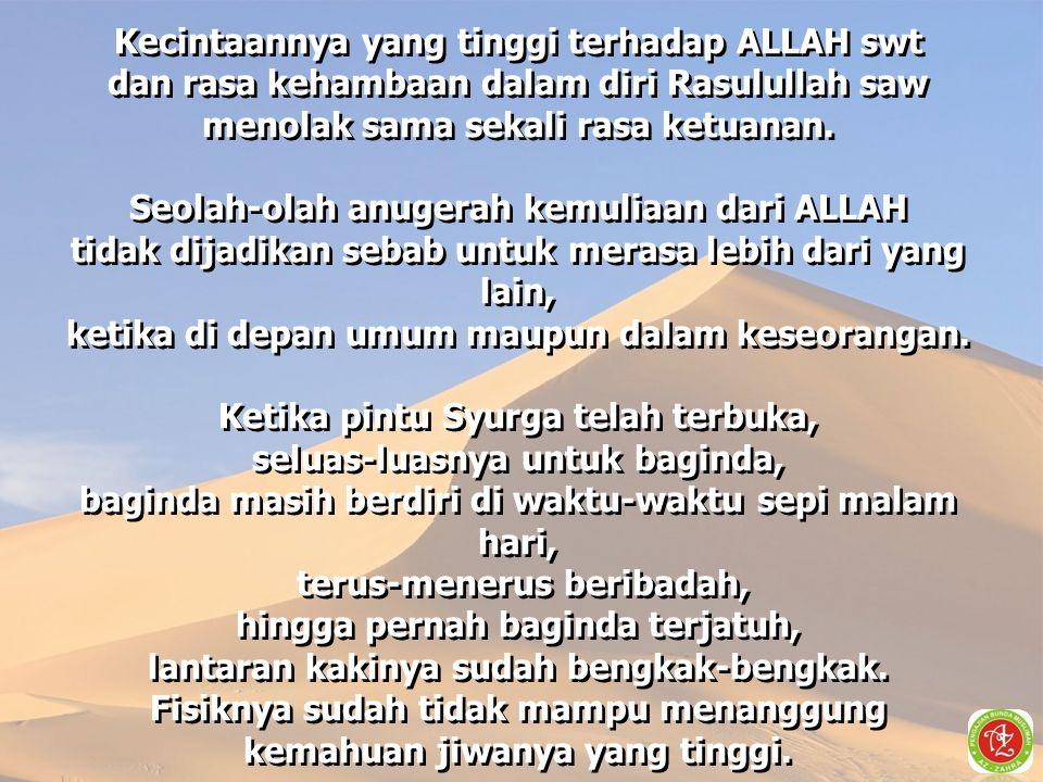 Kecintaannya yang tinggi terhadap ALLAH swt