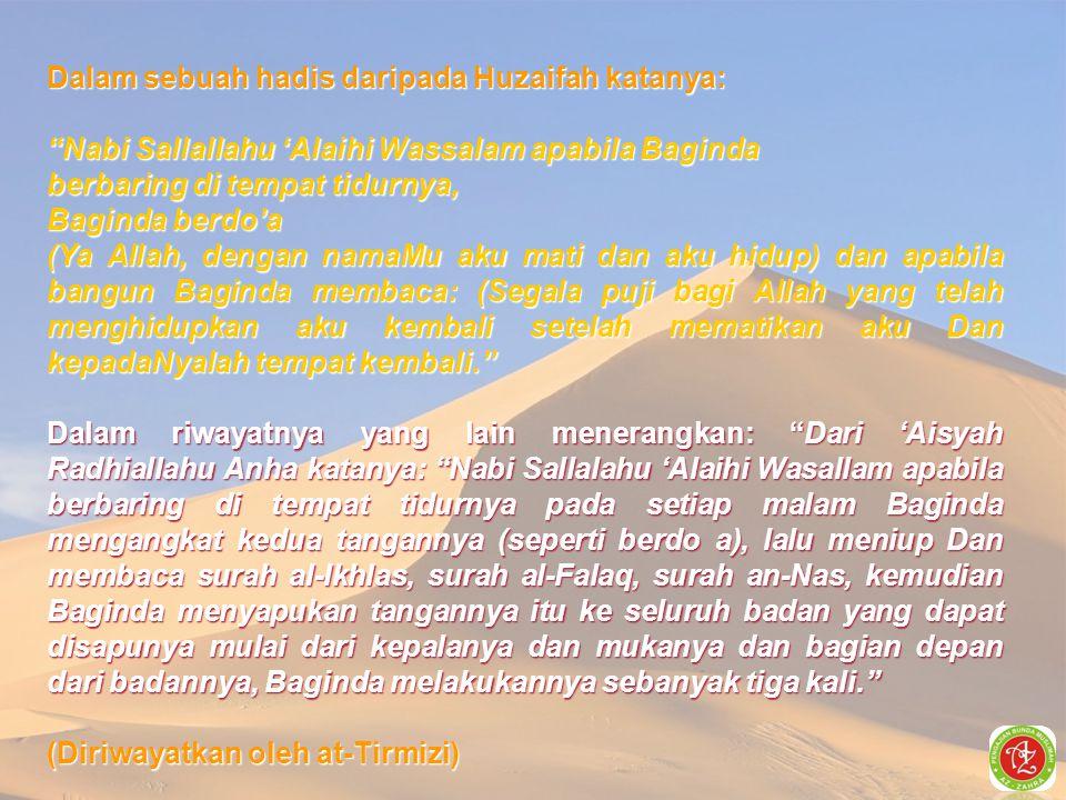 Dalam sebuah hadis daripada Huzaifah katanya: