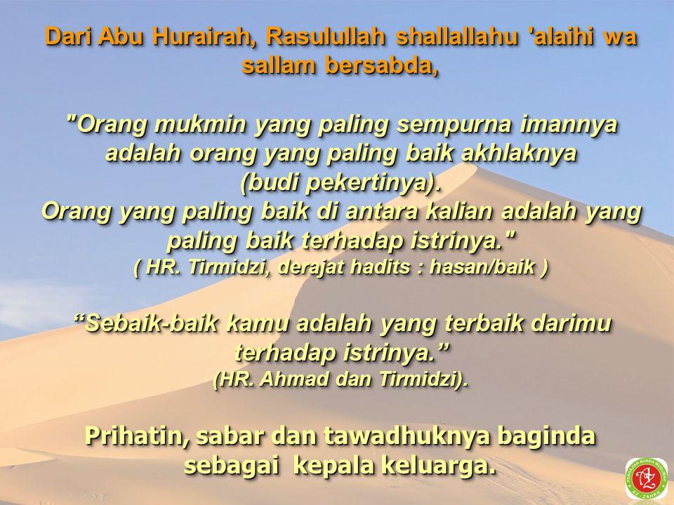 Dari Abu Hurairah, Rasulullah shallallahu alaihi wa sallam bersabda,
