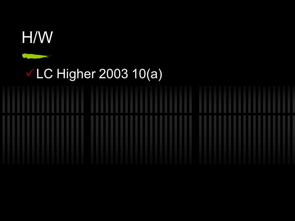 H/W LC Higher 2003 10(a)