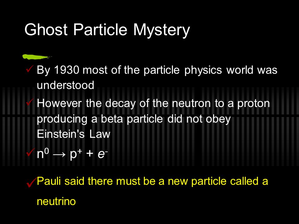 Ghost Particle Mystery