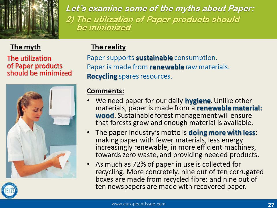 Let's examine some of the myths about Paper: 2) The utilization of Paper products should be minimized