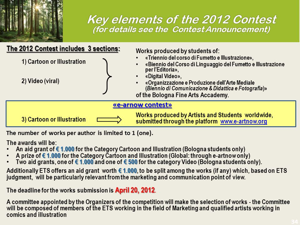Key elements of the 2012 Contest (for details see the Contest Announcement)