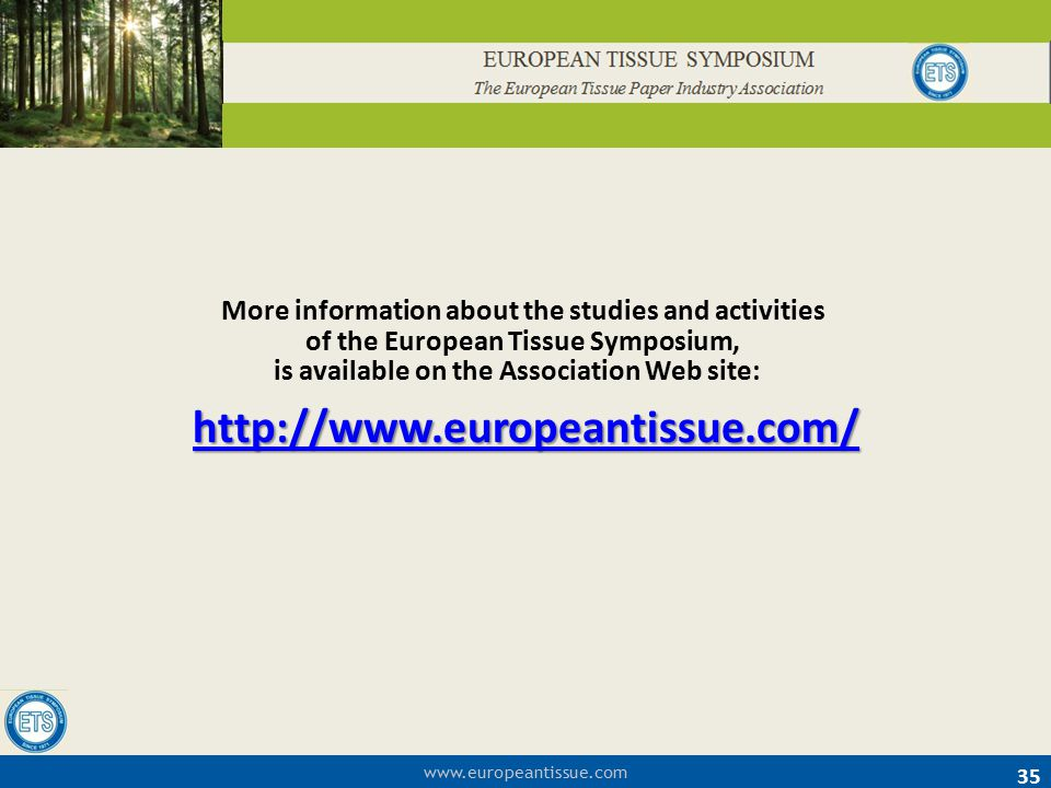 More information about the studies and activities of the European Tissue Symposium, is available on the Association Web site: