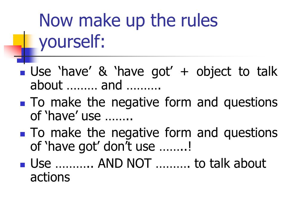 Now make up the rules yourself: