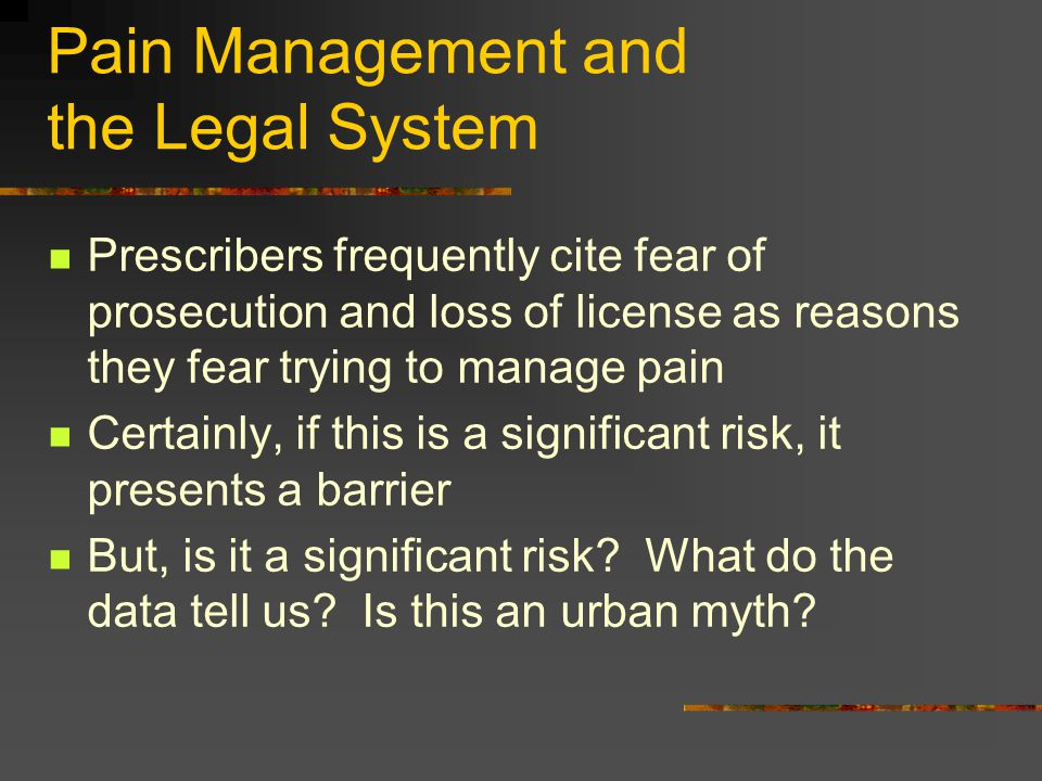 Pain Management and the Legal System
