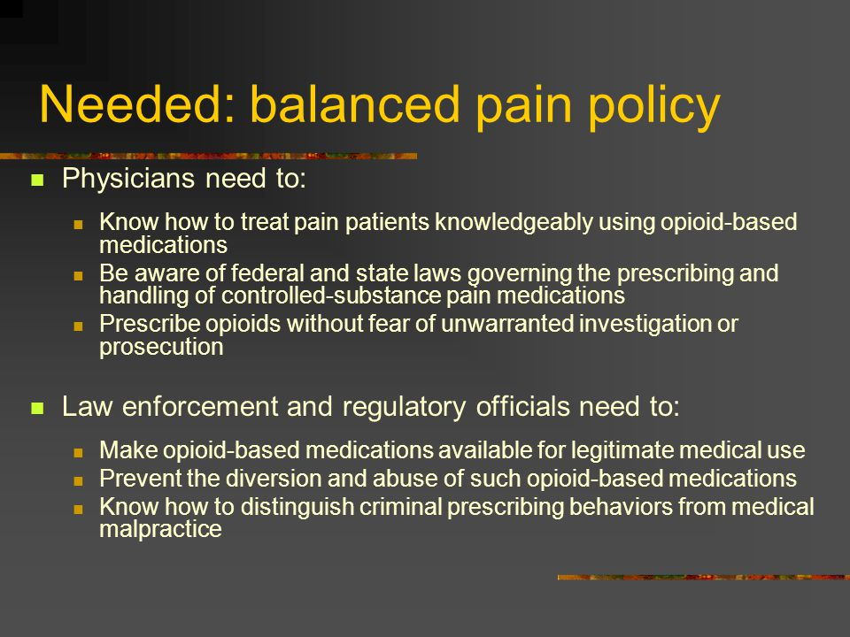 Needed: balanced pain policy