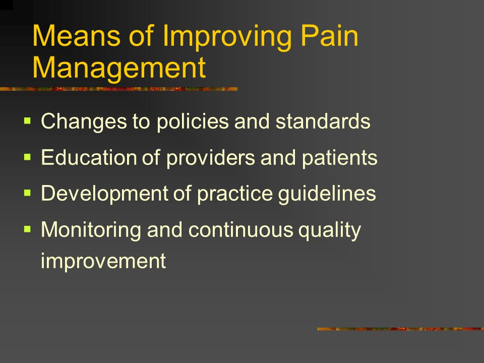 Means of Improving Pain Management