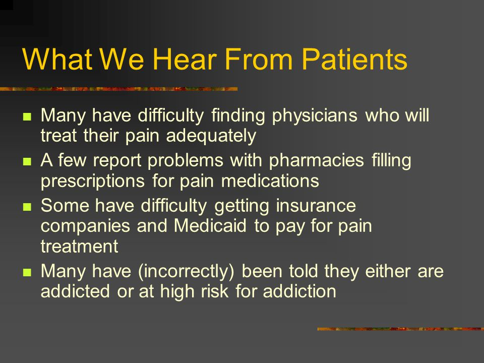 What We Hear From Patients