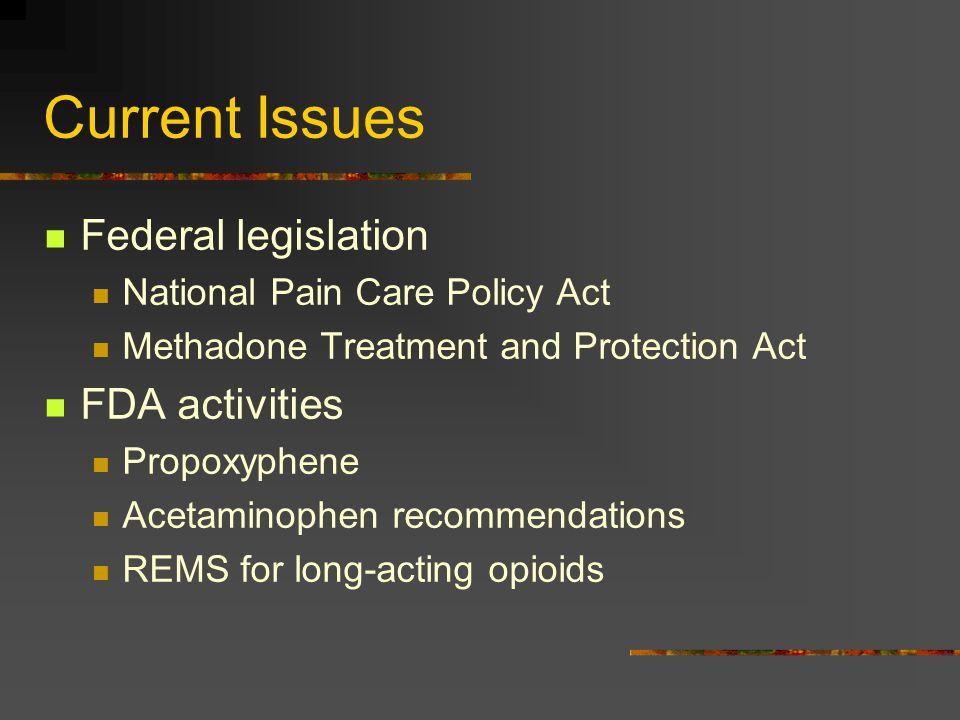 Current Issues Federal legislation FDA activities