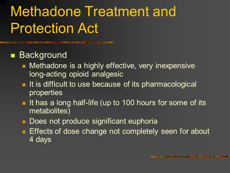 Methadone Treatment and Protection Act