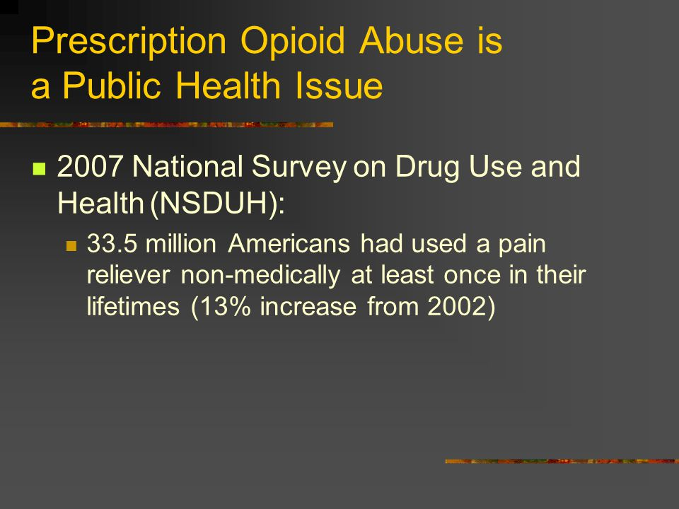 Prescription Opioid Abuse is a Public Health Issue