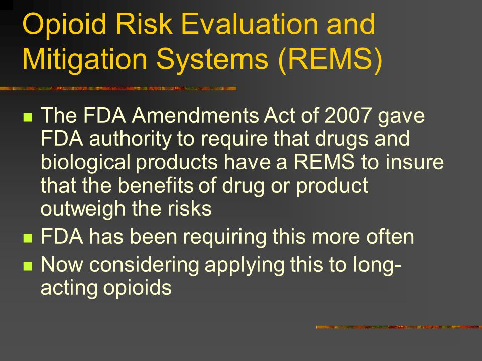 Opioid Risk Evaluation and Mitigation Systems (REMS)