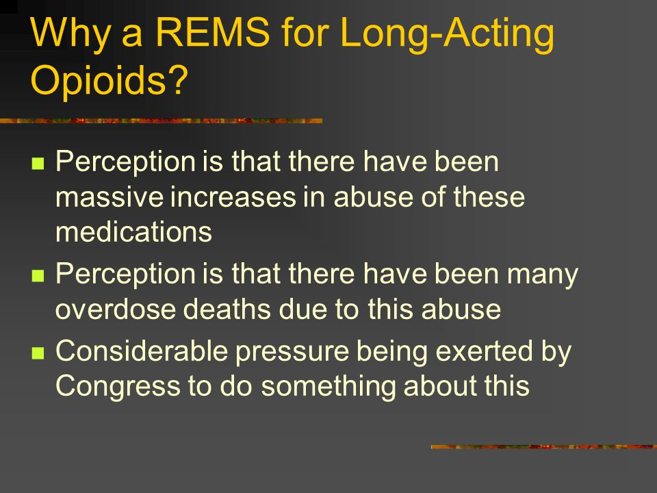 Why a REMS for Long-Acting Opioids
