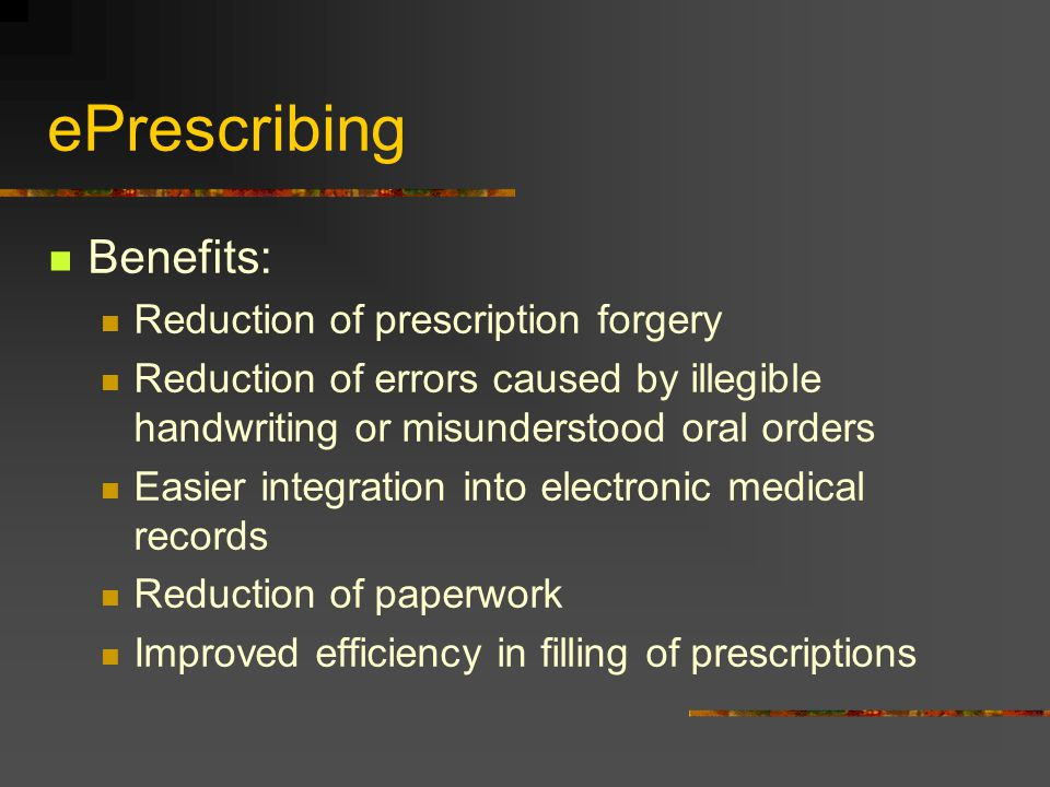 ePrescribing Benefits: Reduction of prescription forgery