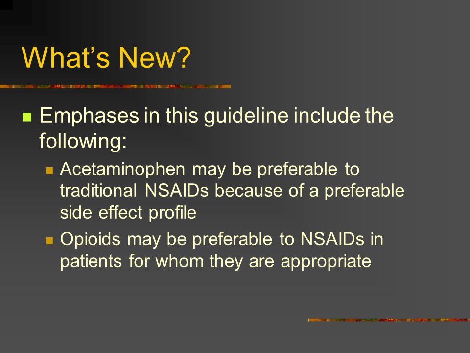 What's New Emphases in this guideline include the following: