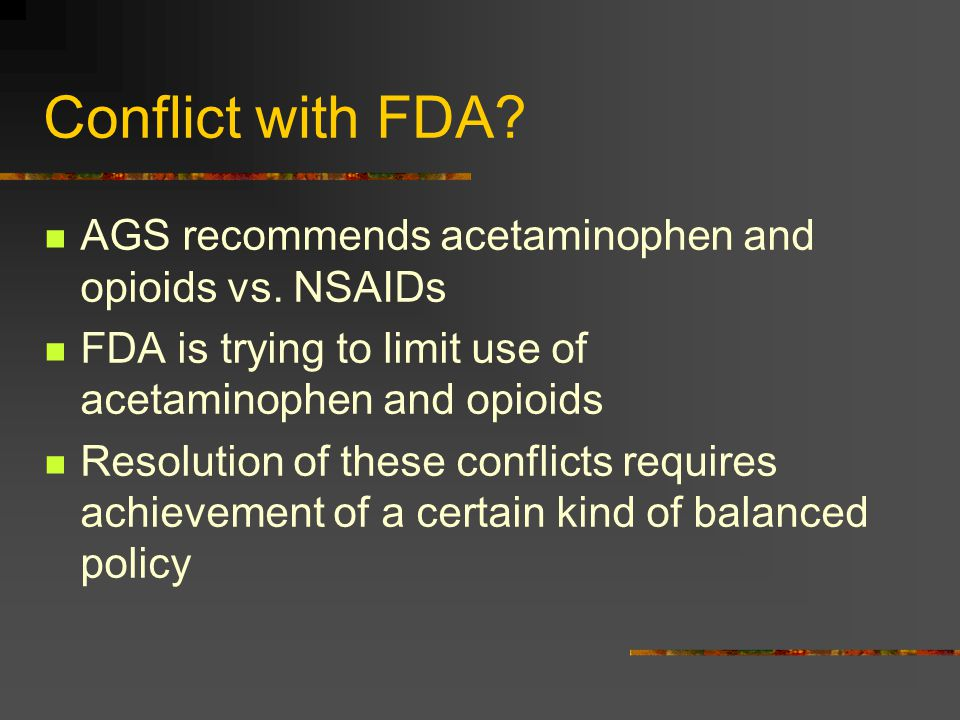 Conflict with FDA AGS recommends acetaminophen and opioids vs. NSAIDs