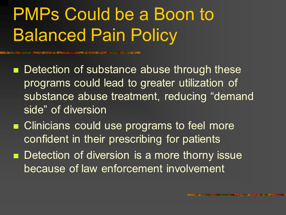 PMPs Could be a Boon to Balanced Pain Policy
