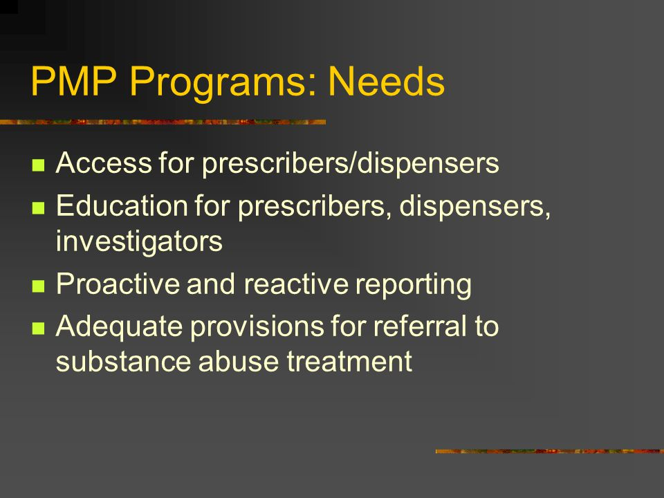 PMP Programs: Needs Access for prescribers/dispensers
