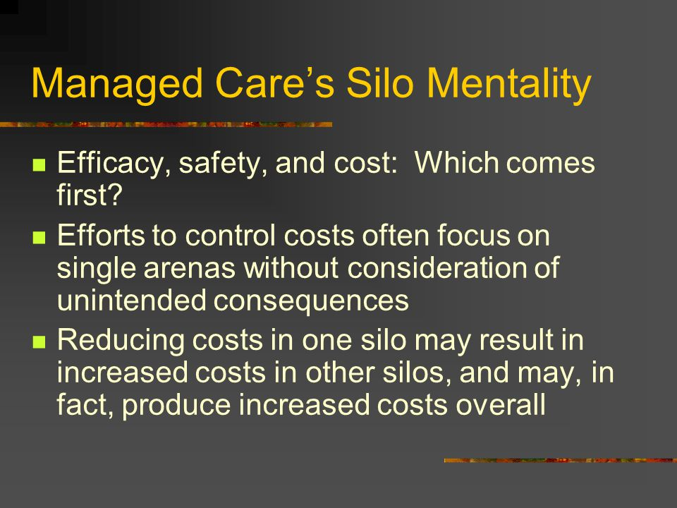 Managed Care's Silo Mentality