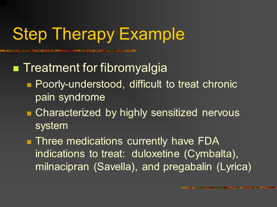 Step Therapy Example Treatment for fibromyalgia