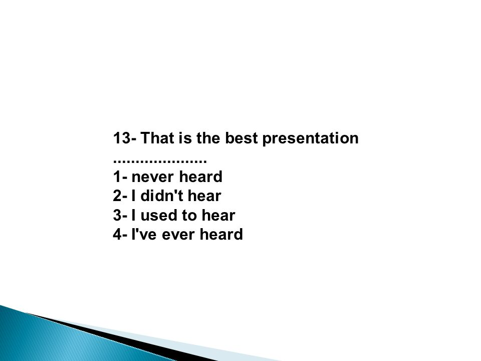 13- That is the best presentation .....................