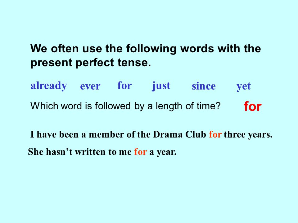 for We often use the following words with the present perfect tense.