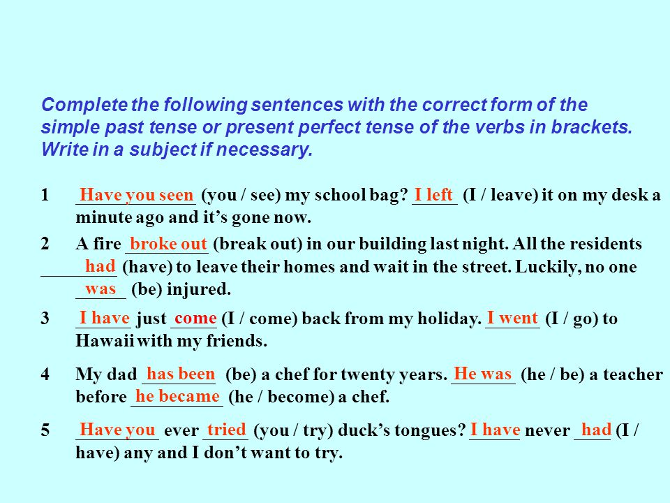 write past tense The english language has two basic tenses -- past and present when you write verbs in past tense, you most often talk about things that happened in the past it sounds simple, but there are many nuances in english that can complicate writing in past tense.