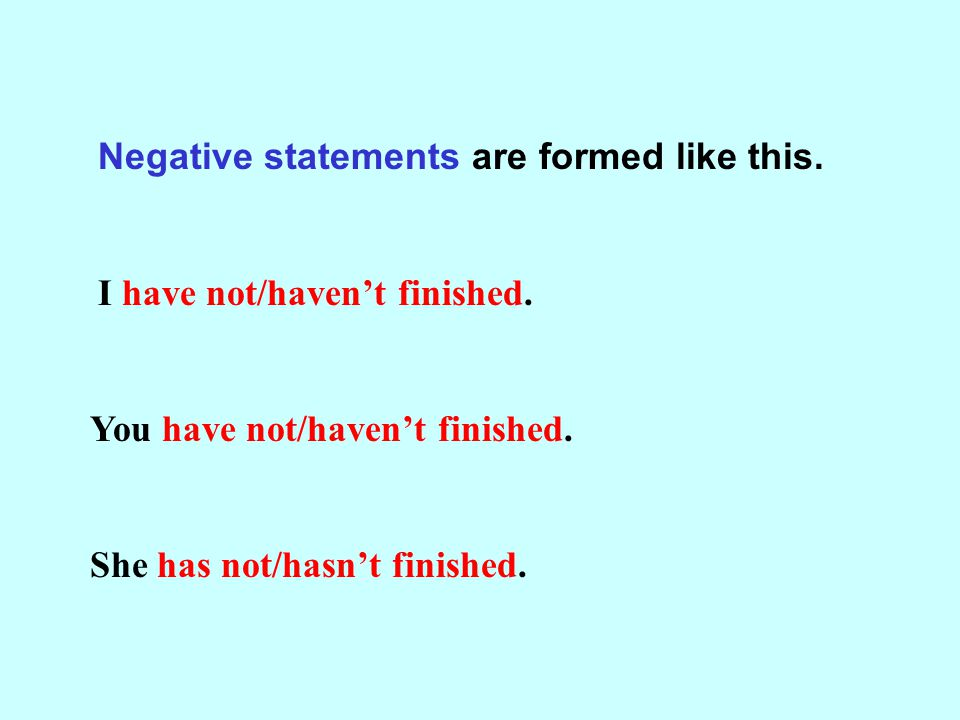Negative statements are formed like this.