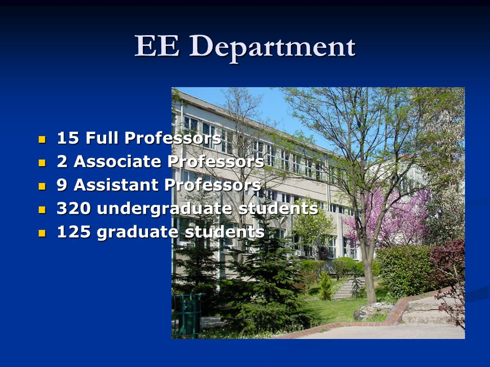 EE Department 15 Full Professors 2 Associate Professors