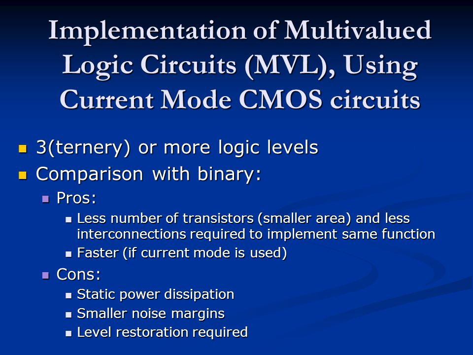 Implementation of Multivalued Logic Circuits (MVL), Using Current Mode CMOS circuits