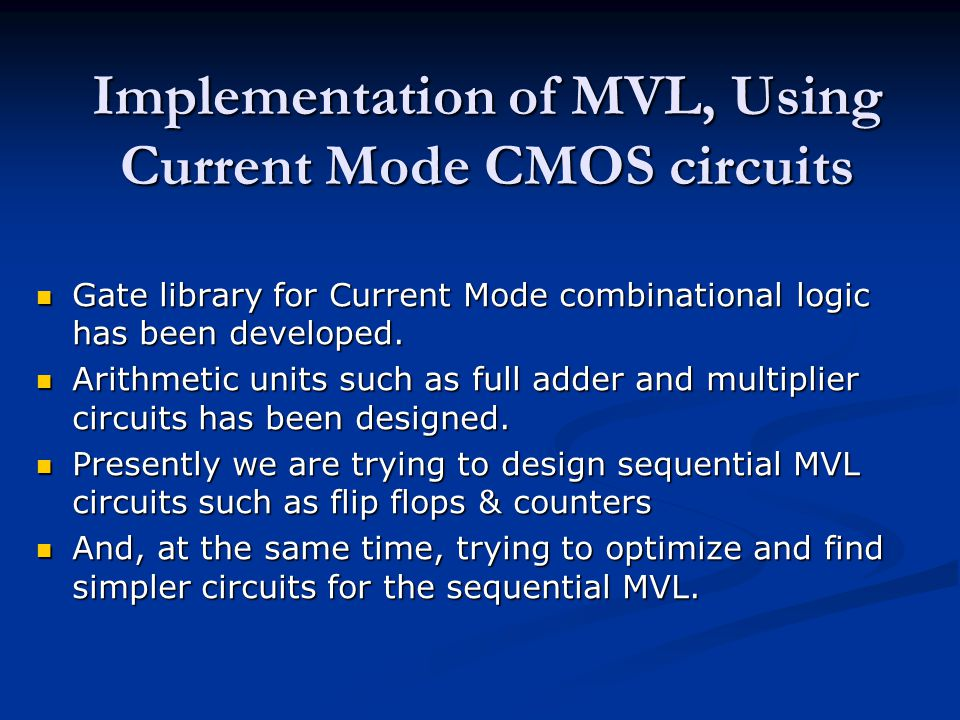 Implementation of MVL, Using Current Mode CMOS circuits