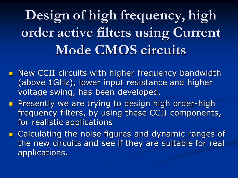 Design of high frequency, high order active filters using Current Mode CMOS circuits