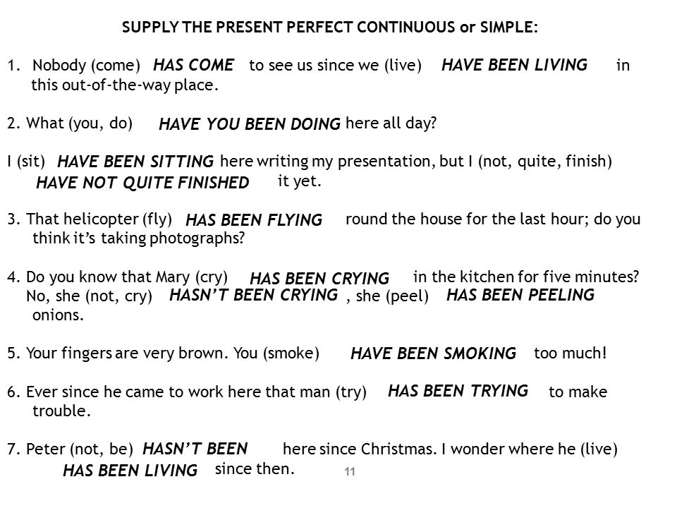 SUPPLY THE PRESENT PERFECT CONTINUOUS or SIMPLE: