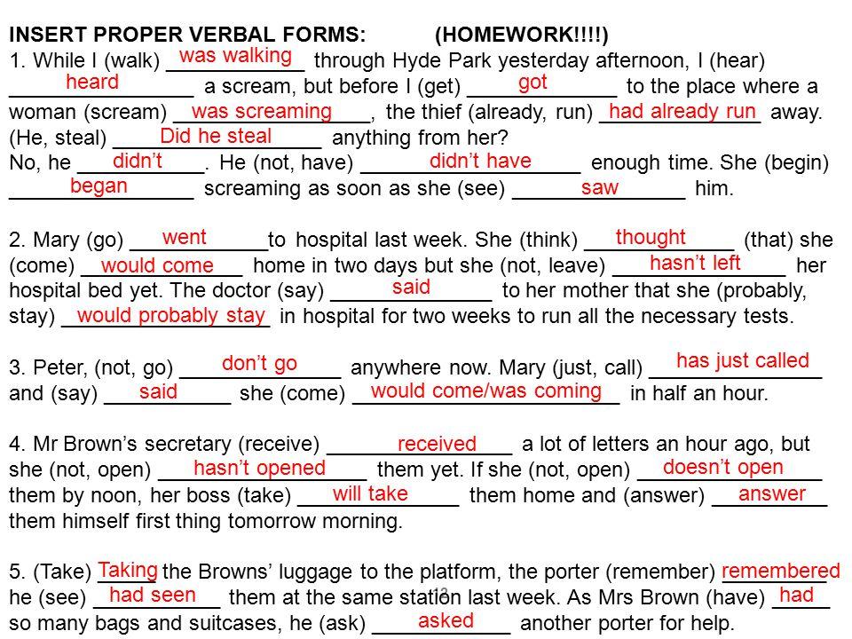INSERT PROPER VERBAL FORMS: (HOMEWORK!!!!)