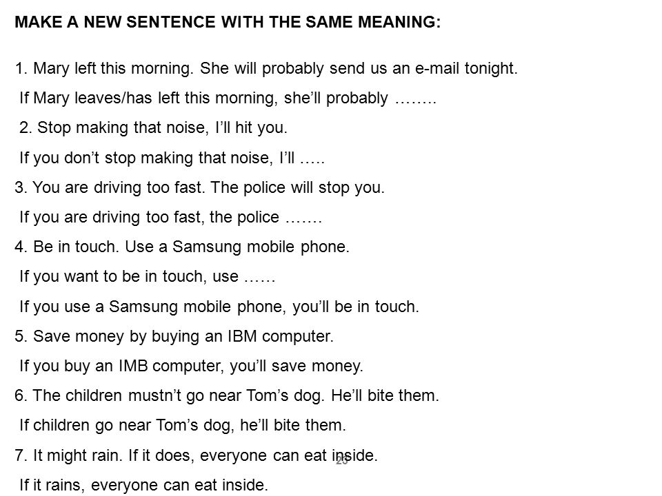 MAKE A NEW SENTENCE WITH THE SAME MEANING:
