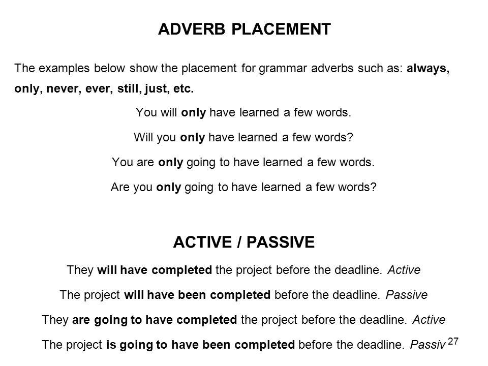ADVERB PLACEMENT ACTIVE / PASSIVE