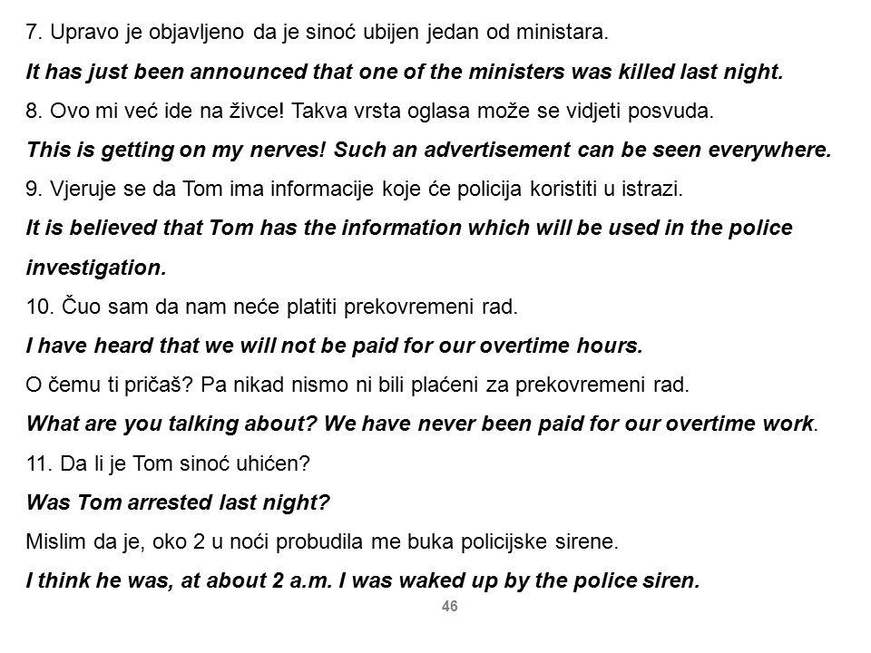 7. Upravo je objavljeno da je sinoć ubijen jedan od ministara.