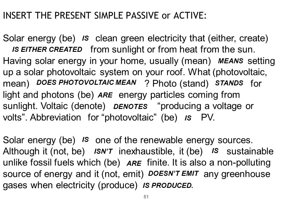 INSERT THE PRESENT SIMPLE PASSIVE or ACTIVE: