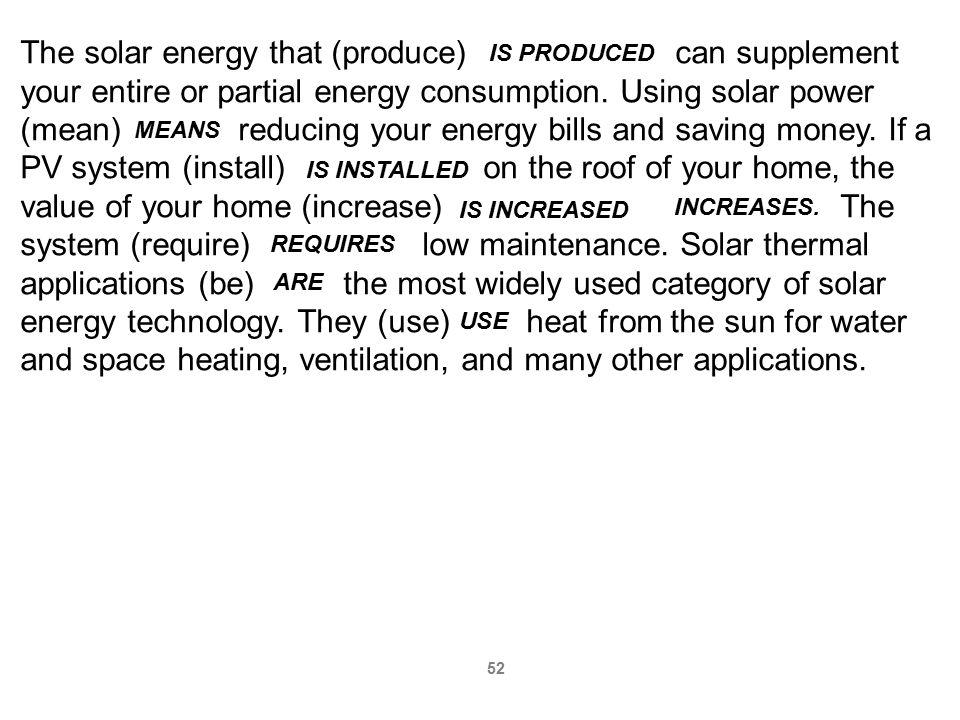 The solar energy that (produce)