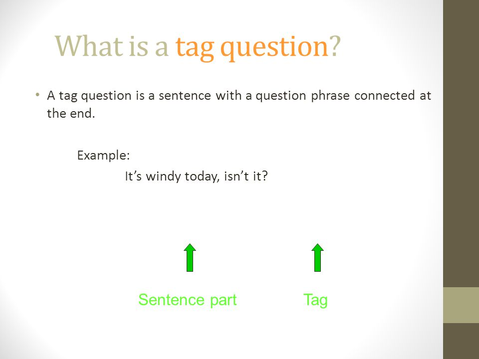 What is a tag question Sentence part Tag