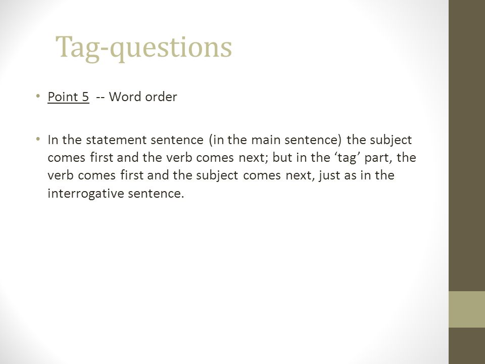 Tag-questions Point 5 -- Word order