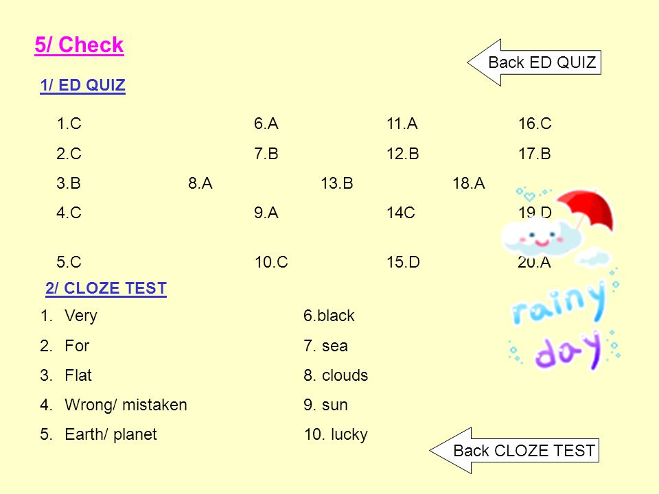 5/ Check Back ED QUIZ 1/ ED QUIZ 1.C 6.A 11.A 16.C 2.C 7.B 12.B 17.B