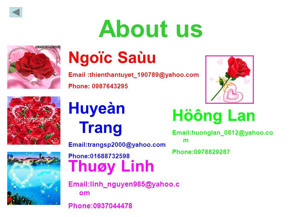 About us Ngoïc Saùu Huyeàn Trang Höông Lan Thuøy Linh
