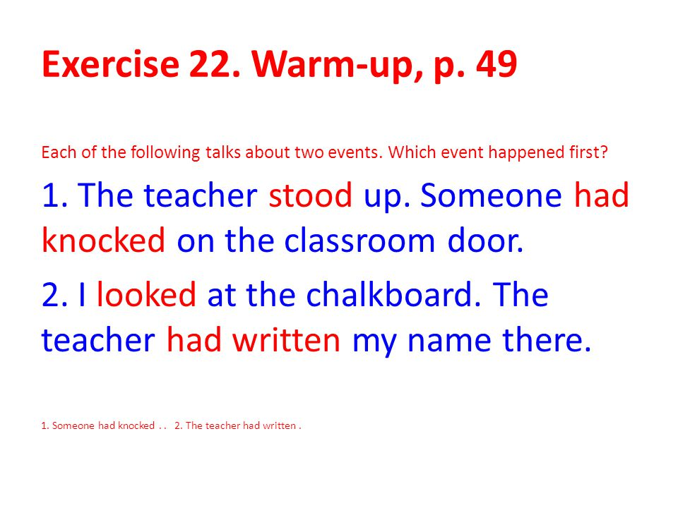 Exercise 22. Warm-up, p. 49 Each of the following talks about two events. Which event happened first