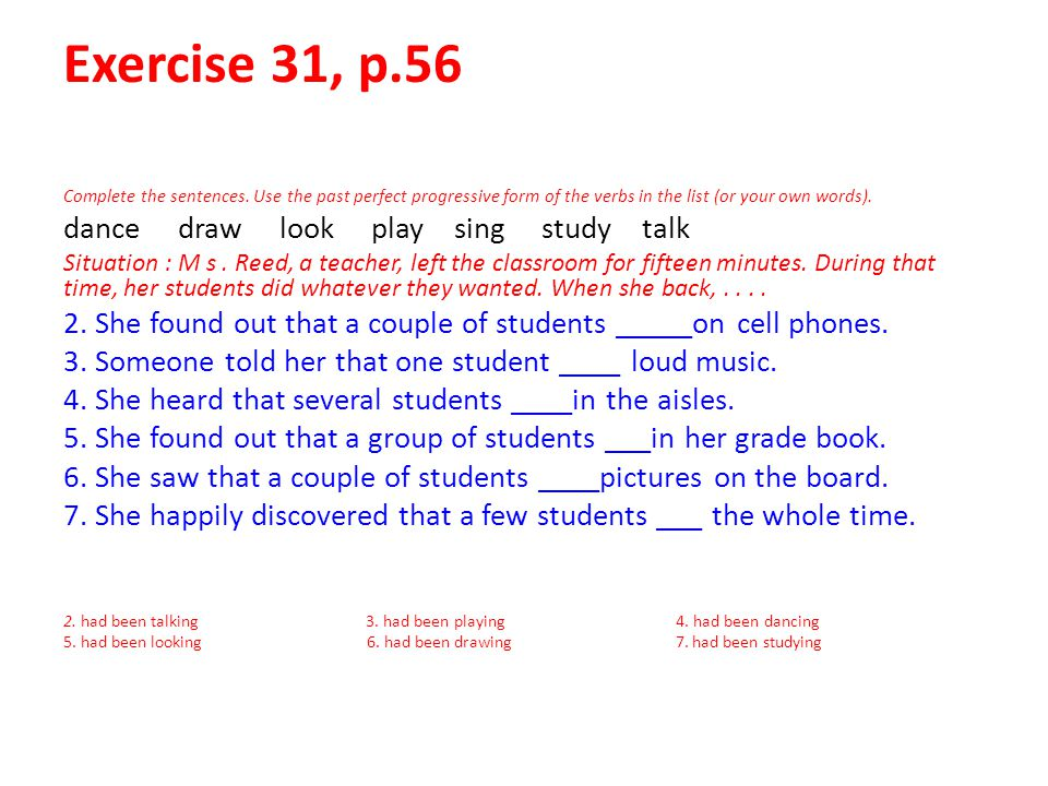 Exercise 31, p.56 dance draw look play sing study talk